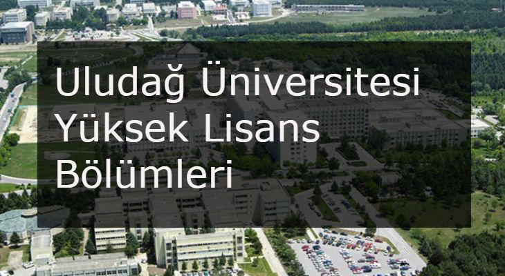 uludağ üniversitesi yüksek lisans bölümleri