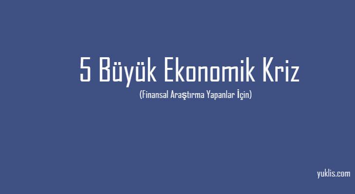 5 Büyük Ekonomik Kriz